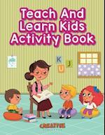Teach and Learn Kids Activity Book