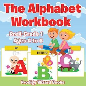Bog, hæftet The Alphabet Workbook | PreK-Grade K - Ages 4 to 6 af Prodigy Wizard