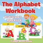 The Alphabet Workbook | PreK-Grade K - Ages 4 to 6