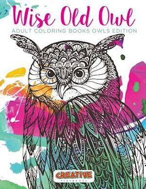 Bog, hæftet Wise Old Owl Adult Coloring Books Owls Edition af Creative Playbooks