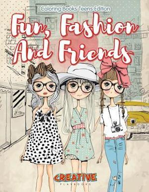 Bog, hæftet Fun, Fashion And Friends - Coloring Books Teens Edition af Creative Playbooks