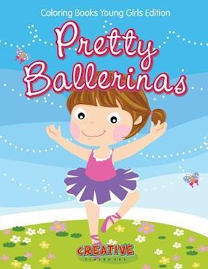 Bog, hæftet Pretty Ballerinas - Coloring Books Young Girls Edition af Creative Playbooks