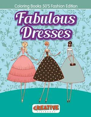 Bog, paperback Fabulous Dresses - Coloring Books 50's Fashion Edition af Creative Playbooks