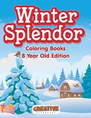 Bog, hæftet Winter Splendor - Coloring Books 8 Year Old Edition af Creative Playbooks