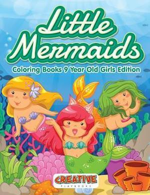 Bog, hæftet Little Mermaids - Coloring Books 9 Year Old Girls Edition af Creative Playbooks