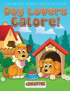 Dog Lovers Galore! Coloring Books Dogs Edition