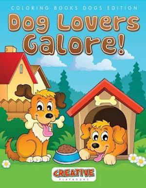 Bog, hæftet Dog Lovers Galore! Coloring Books Dogs Edition af Creative Playbooks