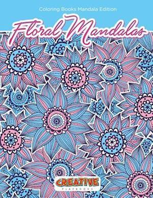 Bog, paperback Floral Mandalas Coloring Books Mandala Edition af Creative Playbooks