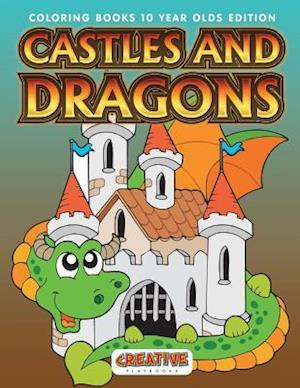Bog, hæftet Castles And Dragons Coloring Books 10 Year Olds Edition af Creative Playbooks