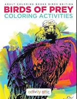 Birds Of Prey Coloring Activities - Adult Coloring Books Birds Edition