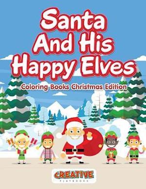 Bog, hæftet Santa And His Happy Elves - Coloring Books Christmas Edition af Creative Playbooks