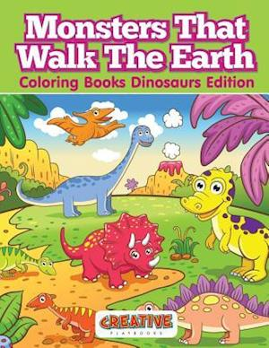 Bog, paperback Monsters That Walk the Earth - Coloring Books Dinosaurs Edition af Creative Playbooks