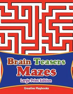 Brain Teasers Mazes Large Print Edition