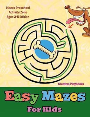 Bog, paperback Easy Mazes for Kids - Mazes Preschool Activity Zone Ages 3-5 Edition af Creative Playbooks