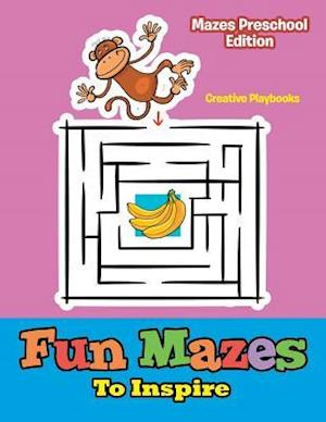 Bog, paperback Fun Mazes to Inspire - Mazes Preschool Edition af Creative Playbooks