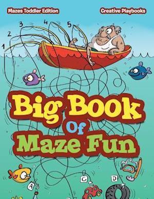 Bog, hæftet Big Book Of Maze Fun - Mazes Toddler Edition af Creative Playbooks
