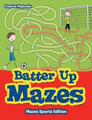 Bog, hæftet Batter Up Mazes - Mazes Sports Edition af Creative Playbooks