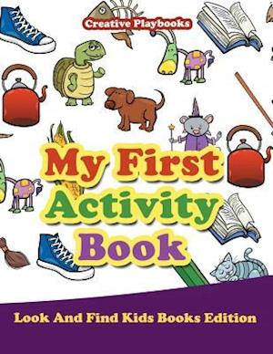 Bog, hæftet My First Activity Book - Look And Find Kids Books Edition af Creative Playbooks