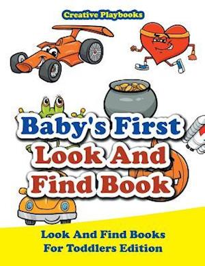 Bog, paperback Baby's First Look and Find Book - Look and Find Books for Toddlers Edition af Creative Playbooks