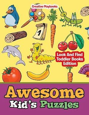 Awesome Kid's Puzzles - Look And Find Toddler Books Edition