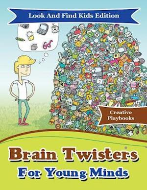 Bog, hæftet Brain Twisters For Young Minds Look And Find Kids Edition af Creative Playbooks