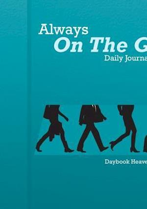 Bog, hæftet Always On The Go! Daily Journal 2016 af Daybook Heaven Books
