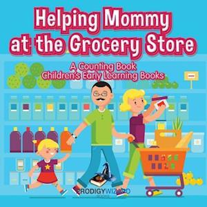 Bog, hæftet Helping Mommy at the Grocery Store : A Counting Book I Children's Early Learning Books af Prodigy Wizard