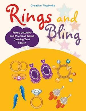 Bog, hæftet Rings and Bling: Fancy Jewelry and Precious Gems Coloring Book Edition af Creative Playbooks
