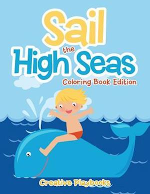 Bog, paperback Sail the High Seas Coloring Book Edition af Creative Playbooks