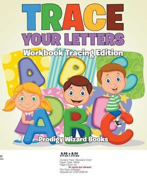 Bog, hæftet Trace Your Letters Workbook Tracing Edition af Prodigy Wizard Books