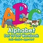 Alphabet Dot to Dot Workbook | PreK-Grade 1 - Ages 4 to 7