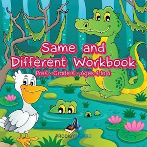 Bog, hæftet Same and Different Workbook | PreK-Grade K - Ages 4 to 6 af Prodigy Wizard