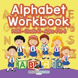 Bog, hæftet Alphabet Workbook | PreK-Grade K - Ages 4 to 6 af Prodigy Wizard