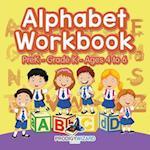 Alphabet Workbook | PreK-Grade K - Ages 4 to 6