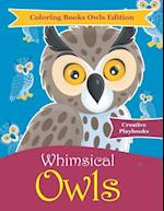 Whimsical Owls - Coloring Books Owls Edition
