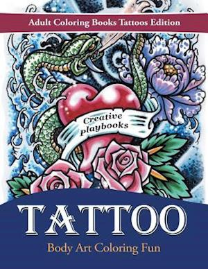 Bog, hæftet Tattoo Body Art Coloring Fun - Adult Coloring Books Tattoos Edition af Creative Playbooks