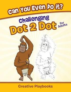 Bog, paperback Can You Even Do It? Challenging Dot 2 Dot for Adults af Creative Playbooks