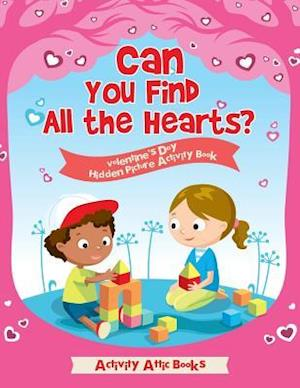 Bog, hæftet Can You Find All the Hearts? Valentine's Day Hidden Picture Activity Book af Activity Attic Books