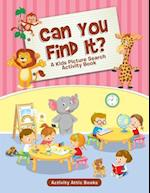 Can You Find It? A Kids Picture Search Activity Book