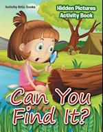 Can You Find It? Hidden Pictures Activity Book