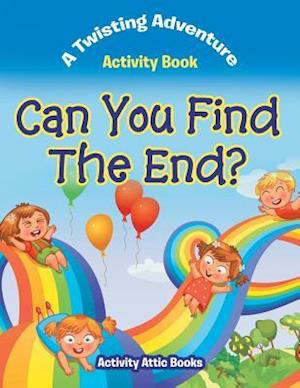 Bog, hæftet Can You Find The End? A Twisting Adventure Activity Book af Activity Attic Books