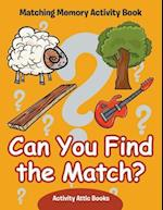 Can You Find the Match? Matching Memory Activity Book