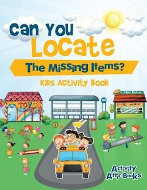 Bog, hæftet Can You Locate The Missing Items? Kids Activity Book af Activity Attic Books
