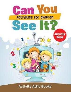 Bog, hæftet Can You See It? Activities for Children Activity Book af Activity Attic Books