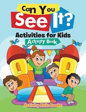 Bog, hæftet Can You See It? Activities for Kids Activity Book af Activity Attic Books