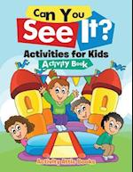 Can You See It? Activities for Kids Activity Book