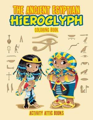 Bog, paperback The Ancient Egyptian Hieroglyph Coloring Book af Activity Attic Books