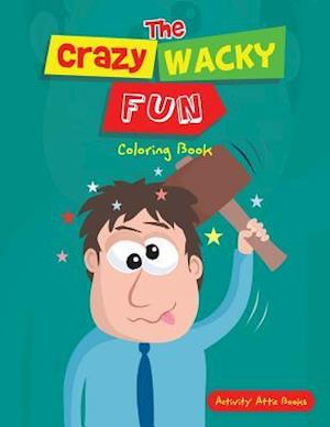 Bog, hæftet The Crazy Wacky Fun Coloring Book af Activity Attic Books