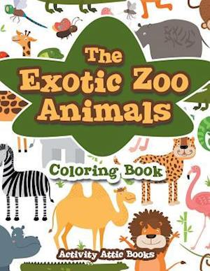 Bog, hæftet The Exotic Zoo Animals Coloring Book af Activity Attic Books