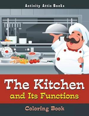 Bog, paperback The Kitchen and Its Functions Coloring Book af Activity Attic Books